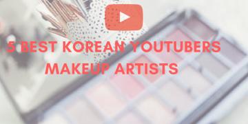 BEST KOREAN YOUTUBERS MAKEUP ARTISTS