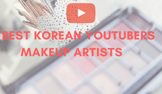 BEST KOREAN YOUTUBERS MAKEUP ARTISTS