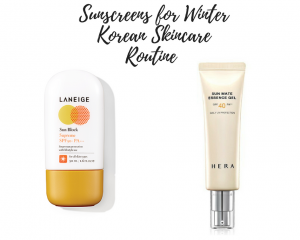 Sunscreens for Winter Korean Skincare Routine